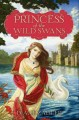 Go to record Princess of the wild swans