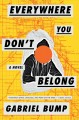 Go to record Everywhere you don't belong : a novel