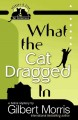 Go to record What the cat dragged in : [a feline mystery]